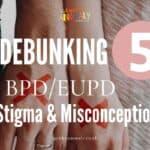 Debunking stupid BPD/EUPD Stigma & Misconception