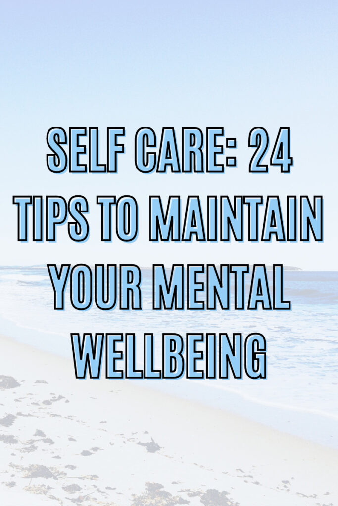 salf care: 24 tips to maintain your mental wellbeing