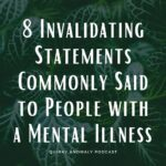 5 Invalidating Statements Commonly Said to People with a Mental Illness