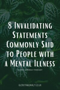 8 Invalidating Statements Commonly Said to People with a Mental Illness